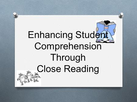Enhancing Student Comprehension Through Close Reading.