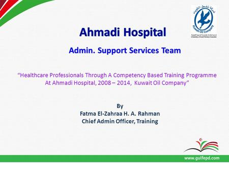 """Healthcare Professionals Through A Competency Based Training Programme At Ahmadi Hospital, 2008 – 2014, Kuwait Oil Company"" Admin. Support Services Team."