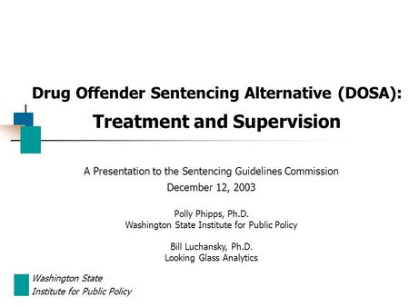 Drug Offender Sentencing Alternative (DOSA): Treatment and Supervision