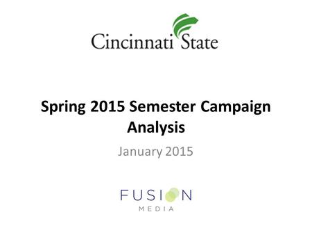 Spring 2015 Semester Campaign Analysis January 2015.