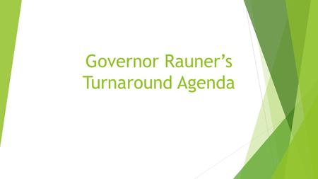 Governor Rauner's Turnaround Agenda. The Turnaround Agenda  is business focused;  does not address social service issues;  could impact social services.