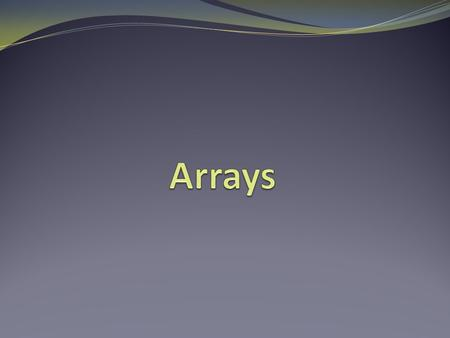 Arrays  An array is a collection of like elements.  There are many engineering applications that use arrays.  MATLAB ® stores data in arrays and performs.