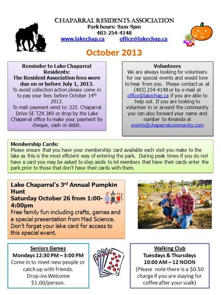 Chaparral Residents Association Park hours: 9am-9pm 403-254-4148 October 2013 Reminder.