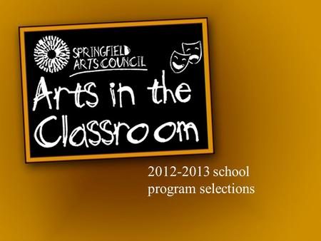 2012-2013 school program selections. Available September 4 thru 7, 2012.