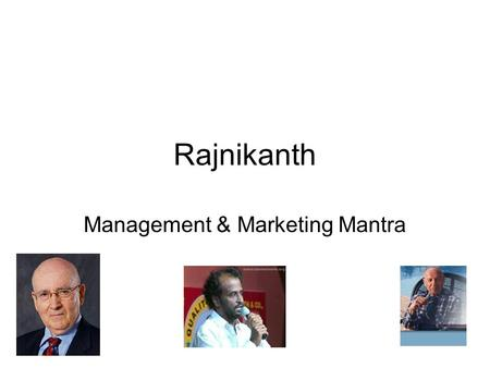 Rajnikanth Management & Marketing Mantra. Rajni and Management Management & Marketing Mantras from the punch dialogue of Super Star Rajnikanth.