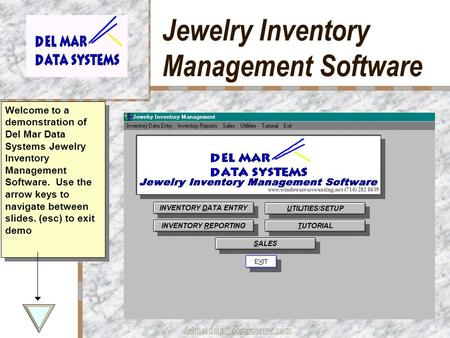 Jewelry Inventory Management Software Your Logo Here Welcome to a demonstration of Del Mar Data Systems Jewelry Inventory Management.