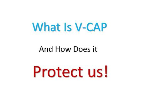 What Is V-CAP Protect us! And How Does it.