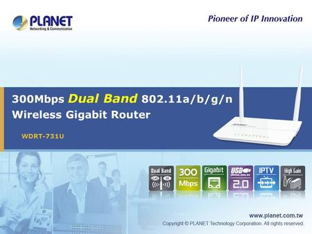 300Mbps Dual Band 802.11a/b/g/n Wireless Gigabit Router WDRT-731U.