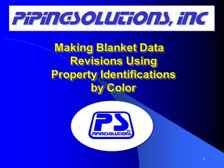 Making Blanket Data Revisions Using Property Identifications by Color 1.