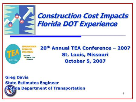 1 Construction Cost Impacts Florida DOT Experience Greg Davis State Estimates Engineer Florida Department of Transportation Greg Davis State Estimates.