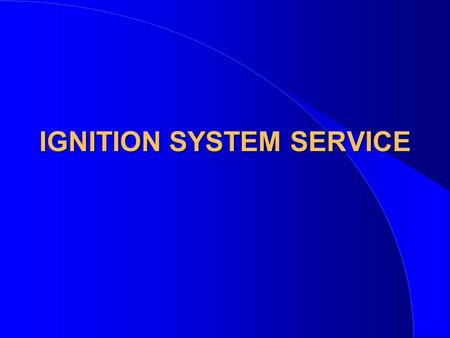 IGNITION SYSTEM SERVICE. TESTING AND REPAIR l Evaluate the symptoms –Narrow down possibilities l Pinpoint to a specific engine system –Compression –Fuel.