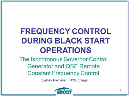 FREQUENCY CONTROL DURING BLACK START OPERATIONS