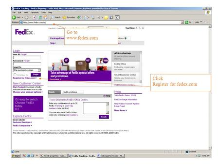 Go to www.fedex.com Click Register for fedex.com.