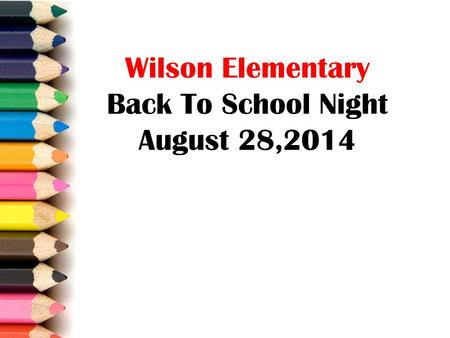 Wilson Elementary Back To School Night August 28,2014.