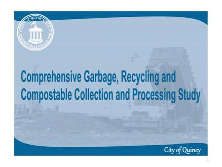 1.  Purchased 9 Garbage and Recycling Trucks in 2001 for $1.012 million. (Loan paid off in 2006)  $251,440 in Yearly Fleet Maintenance Costs.  City.
