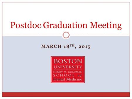 MARCH 18 TH, 2015 Postdoc Graduation Meeting. Graduation Checklist Update Information on the StudentLink  Review Commencement Website  Signout Process.