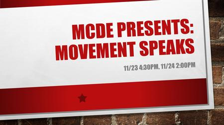 MCDE PRESENTS: MOVEMENT SPEAKS 11/23 4:30PM, 11/24 2:00PM.