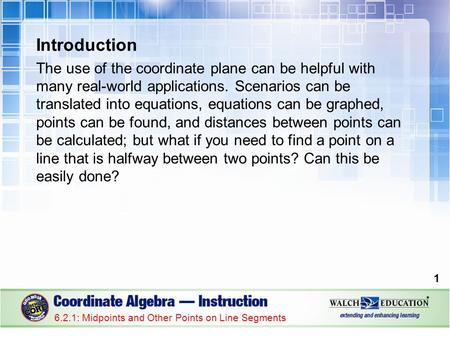 Introduction The use of the coordinate plane can be helpful with many real-world applications. Scenarios can be translated into equations, equations can.