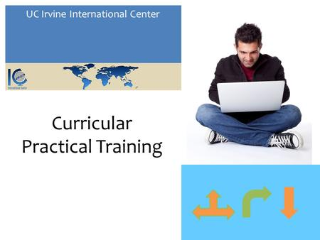 UC Irvine International Center Curricular Practical Training.