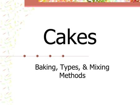 Baking, Types, & Mixing Methods