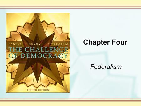 Chapter Four Federalism. Copyright © Houghton Mifflin Company. All rights reserved. 4-2 Theories and Metaphors The delegates who met in Philadelphia wrote.
