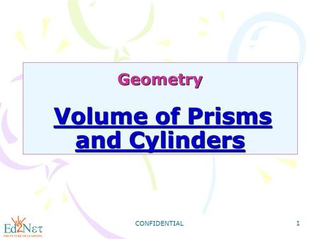 Geometry Volume of Prisms and Cylinders