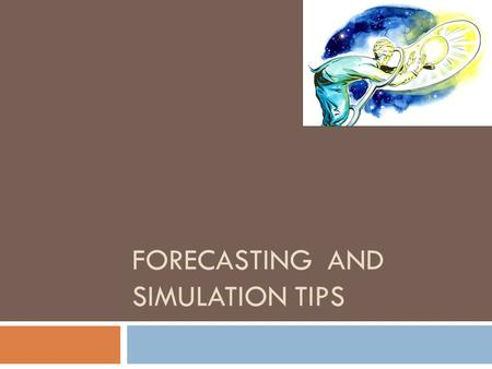 Forecasting and Simulation tips