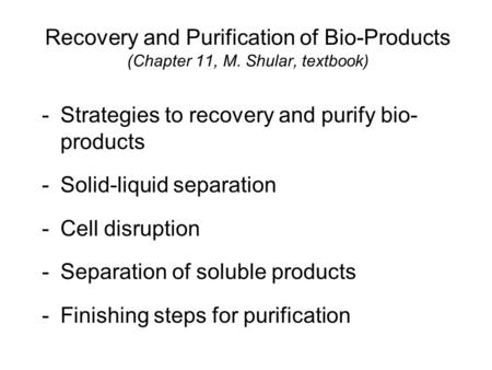 Recovery and Purification of Bio-Products (Chapter 11, M