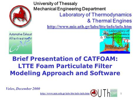 Brief Presentation of CATFOAM: LTTE Foam Particulate Filter Modeling Approach and Software Volos, December.