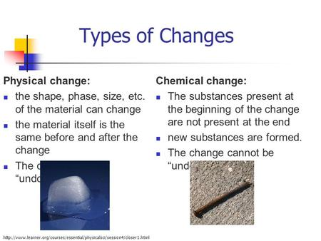 Types of Changes Physical change:
