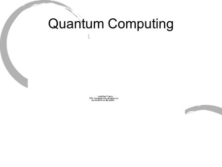 Quantum Computing. Introduction to Computing Is currently done on your laptop today Numbers as we commonly use them are in decimal (base 10) format. Computers.
