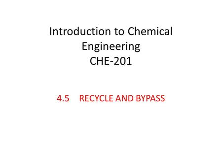 Introduction to Chemical Engineering CHE-201