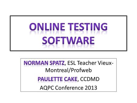 Self-correcting and Gives feedback 2 Feedback Answer Online Testing Software Norman Spatz and Paulette Cake.