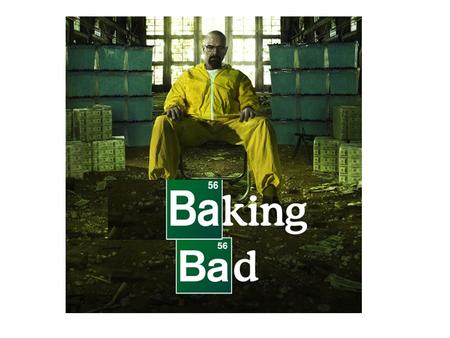 Baking Bad – Season 4 The story of a desperate Food Technology teacher…
