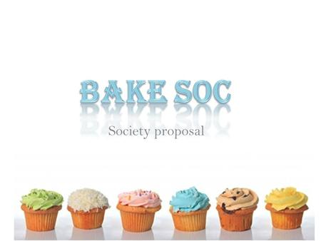 Society proposal. Co-presidents: Meriel Royal and Catherine Antrobus Vice President: Harriet Wigmore Secretary: Emily Lunn Treasurer: Olola Elias Social.