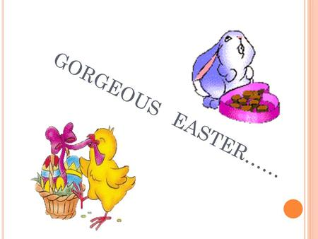 GORGEOUS EASTER……. EASTER FOOD HISTORY Eggs are often associated with Easter and are considered a symbol of birth and life. The tradition of giving eggs.
