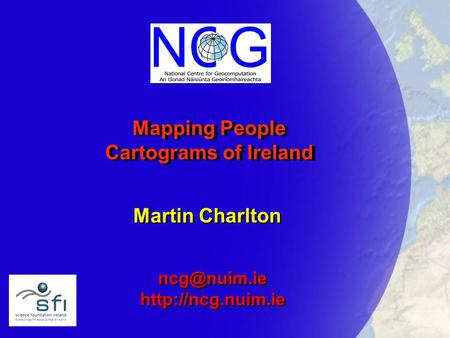 Mapping People Cartograms of Ireland Martin Charlton