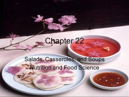 Salads, Casseroles, and Soups Nutrition and Food Science