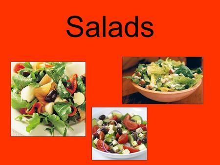 Salads. Overview Main types of salad Nutritional value of salads Principles of salad-making How to care for salad greens Types of salad greens Salad dressings.