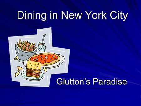 Dining in New York City Glutton's Paradise Breakfast It may include sausages, bacon, toast, waffles, muffins, fried potatoes, pancakes and eggs.