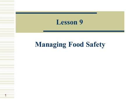 Lesson 9 Managing Food Safety.