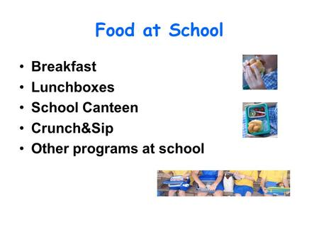 Food at School Breakfast Lunchboxes School Canteen Crunch&Sip Other programs at school.