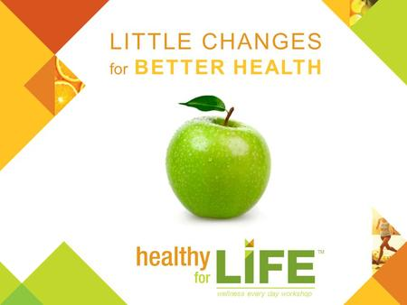 LITTLE CHANGES for BETTER HEALTH wellness every day workshop.