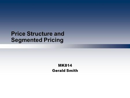 Price Structure and Segmented Pricing