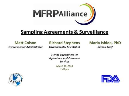 Sampling Agreements & Surveillance Maria Ishida, PhD Bureau Chief March 10, 2014 1:45 pm Matt Colson Environmental Administrator Richard Stephens Environmental.