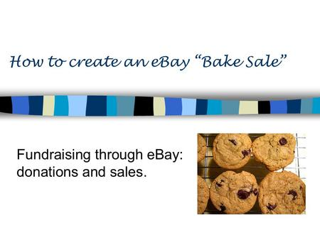 "How to create an eBay ""Bake Sale"" Fundraising through eBay: donations and sales."