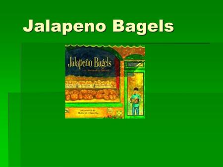 Jalapeno Bagels Uncle Ray works in a bakery. a.A store that sells fresh fruit b.A store that sells baked goods c.A store that sells flowers d.A store.