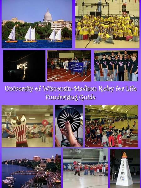 University of Wisconsin-Madison Relay for Life Fundraising Guide.