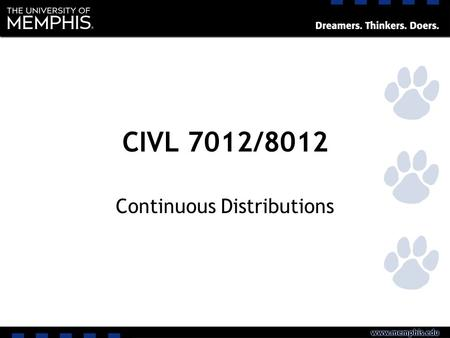 CIVL 7012/8012 Continuous Distributions. Probability Density Function.