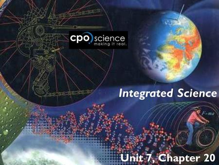 Integrated Science Unit 7, Chapter 20.